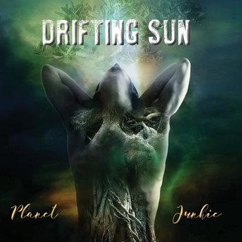 Planet Junkie by Drifting Sun