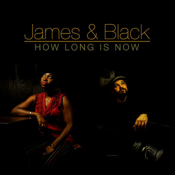 How Long Is Now by James & Black