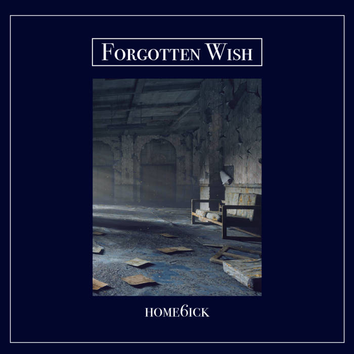 FORGOTTEN WISH – Home6ick