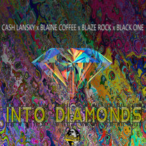 Into Diamonds (Cash Lansky, Blaine Coffee, Blaze Rock & Black One) cover art