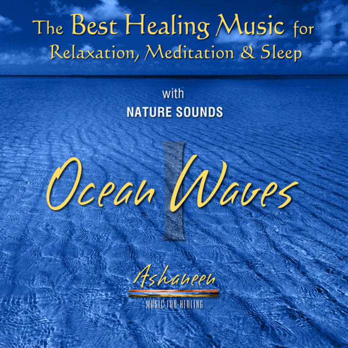 Ocean Waves, Vol  1 (Music with Nature Sounds) | Ashaneen