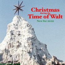 Seasonal 6 - Christmas during the Time of Walt cover art