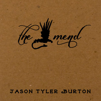 The Mend by JasonTylerBurton