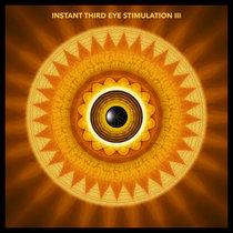 Instant Third Eye Stimulation 3 cover art