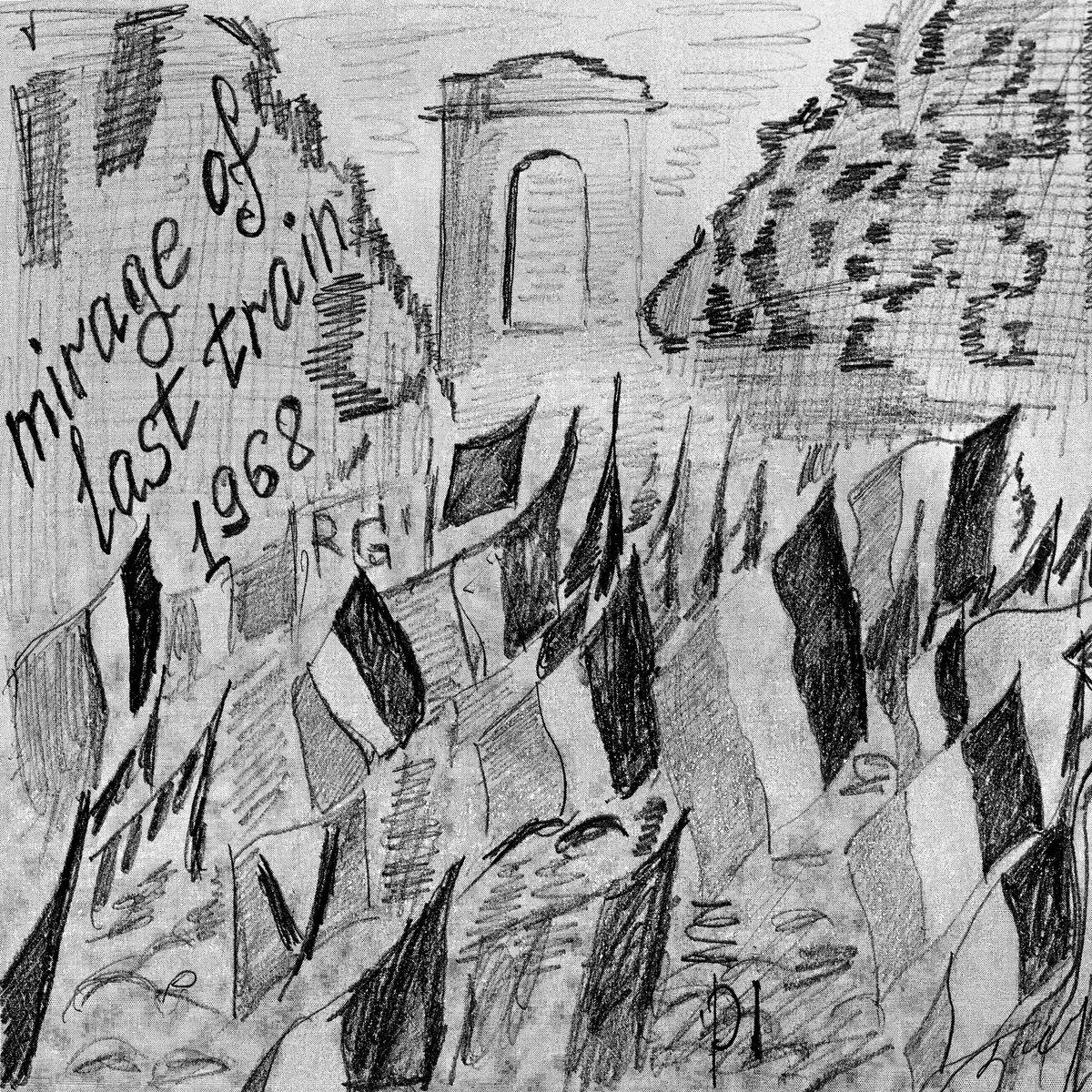 mirage of last train - 1968 (2016)