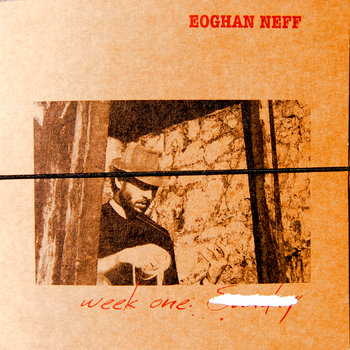 Week One by Eoghan Neff
