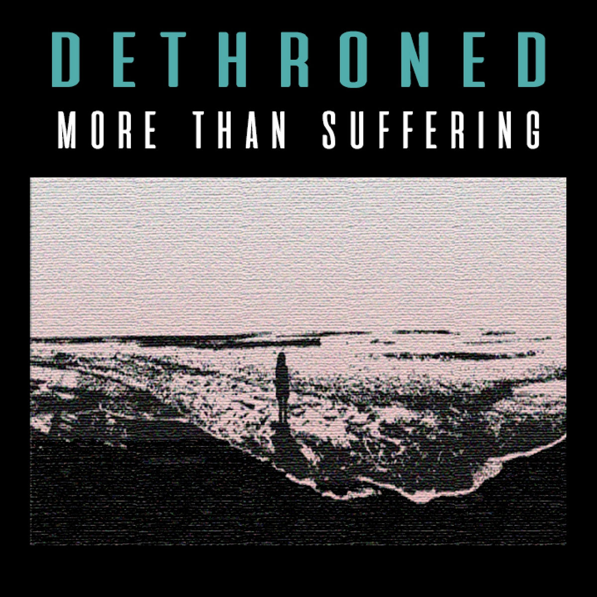 Dethroned - More Than Suffering [EP] (2017)