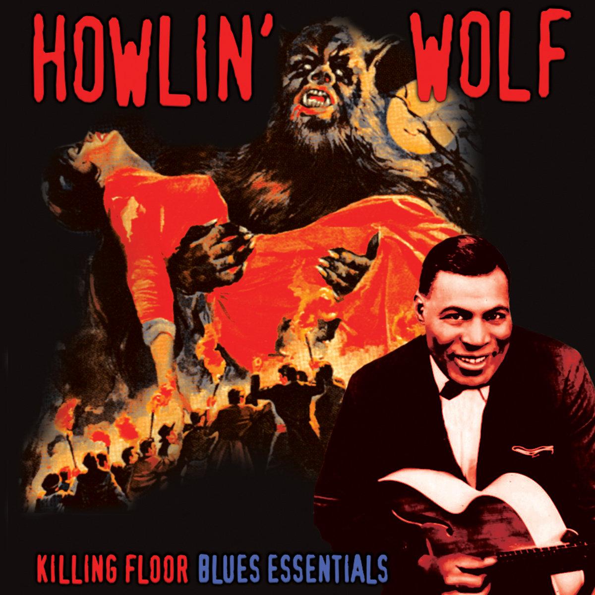 Killing Floor Blues Essentials Howlin Wolf