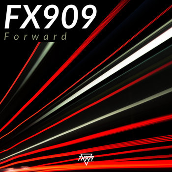 FORWARD EP by FX909