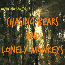 Chasing Bears and Lonely Monkeys cover art