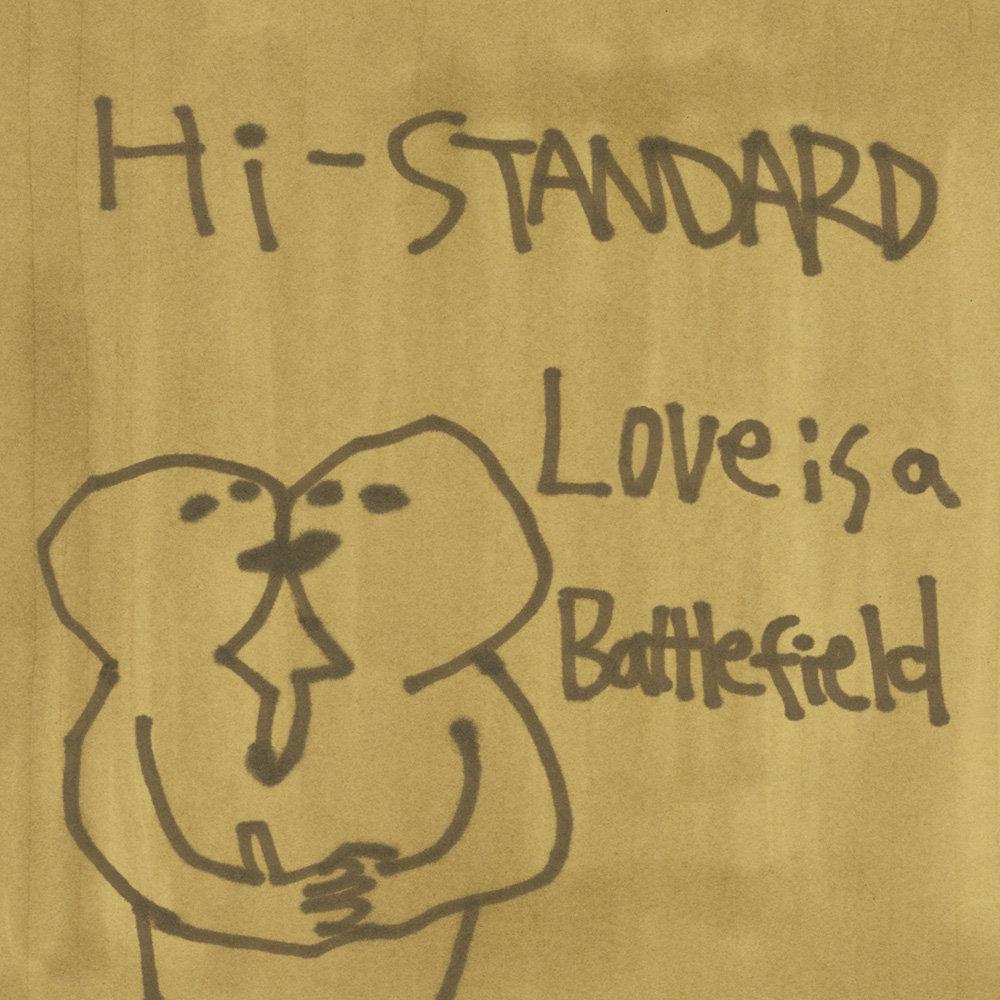 Love is a battlefield hi standard love is a battlefield hexwebz Image collections