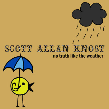 No Truth Like The Weather by Scott Allan Knost