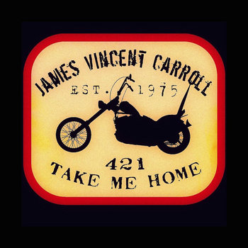 421 Take Me Home - Acoustic Studio Album (2016) by James Vincent Carroll