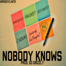 Nobody Knows ft. JusThoughtZ cover art