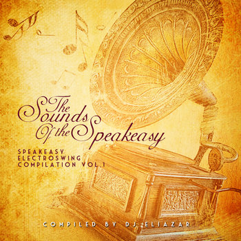Speakeasy Electro Swing Vol. 1 by Compiled by DJ Eliazar