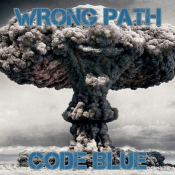 Code Blue by Wrong Path