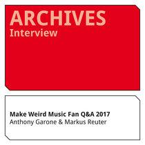 Make Weird Music Fan Q&A 2017 cover art