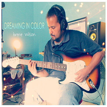 DREAMING IN COLOR by Brene Wilson