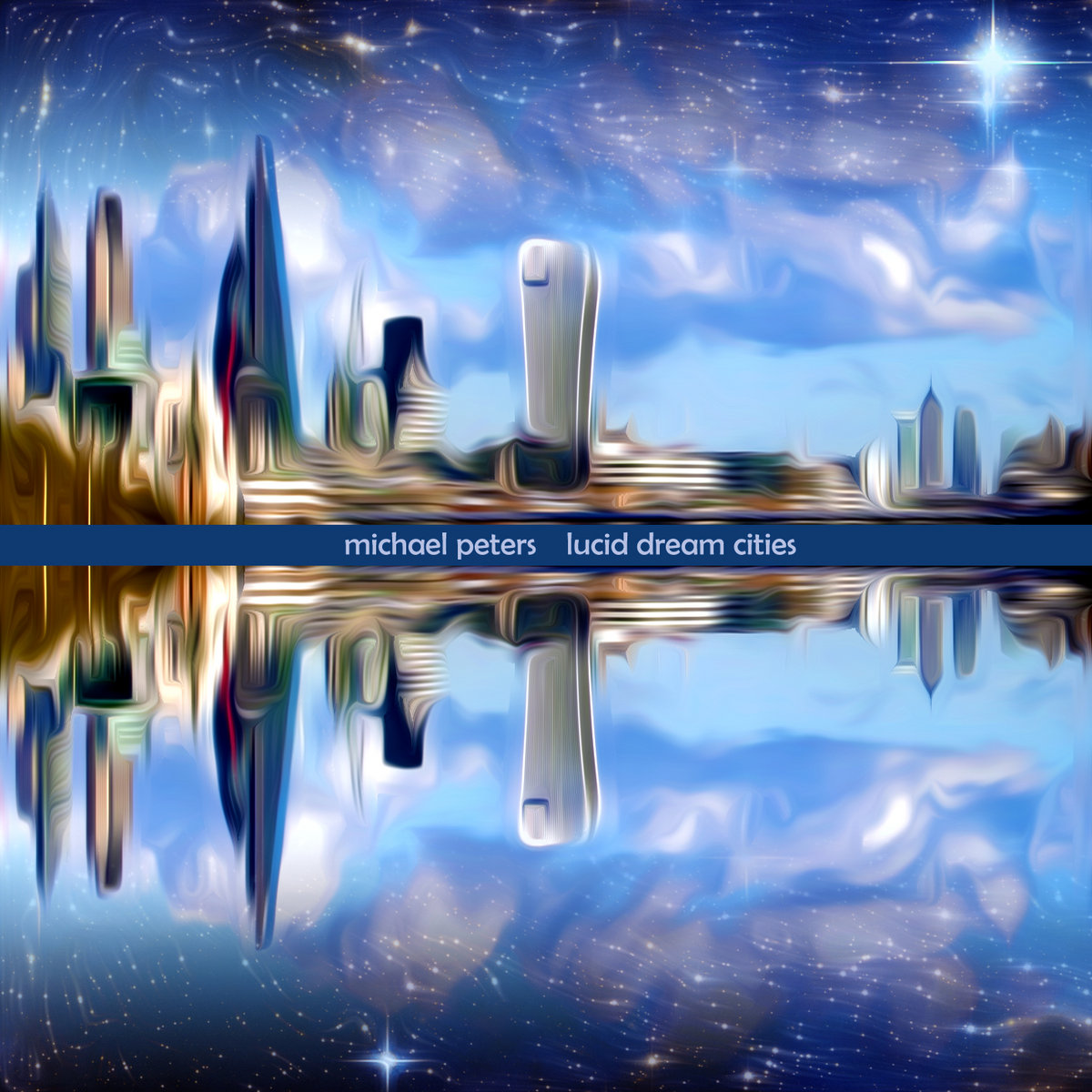 Lucid Dream Cities | Michael Peters