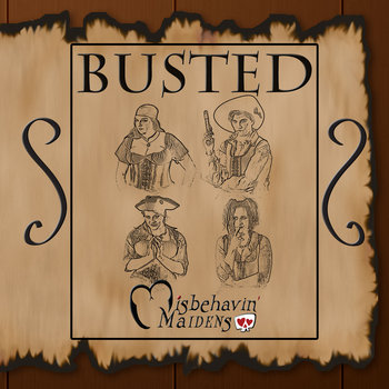Misbehavin' Maidens Album #1 Busted