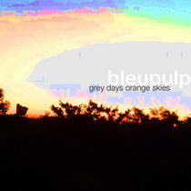 [blpsq043] grey days orange skies cover art