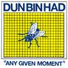 Dun Bin Had - Any Given Moment Cover Art