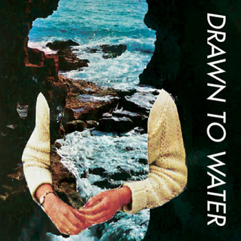 Drawn to Water by Drawn to Water