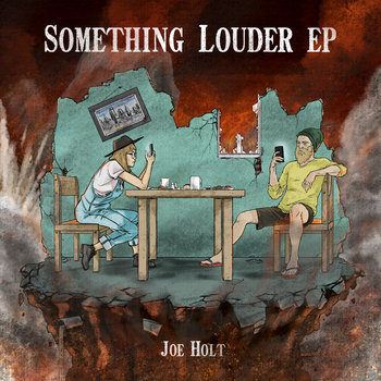 Something Louder EP by Joe Holt