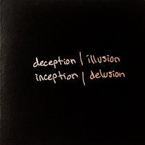 deception | illusion | inception | delusion cover art