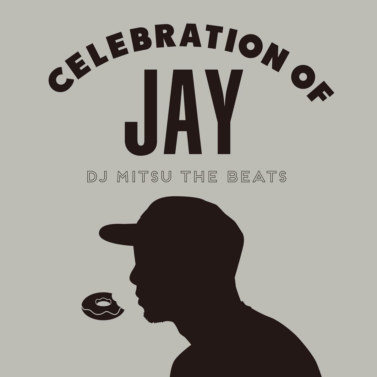 Celebration of Jay | dj mitsu ...
