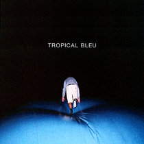 Tropical Bleu cover art
