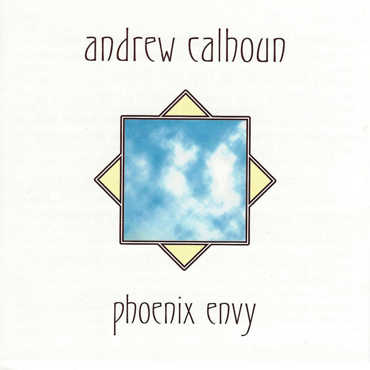 Phoenix Envy   Andrew Calhoun