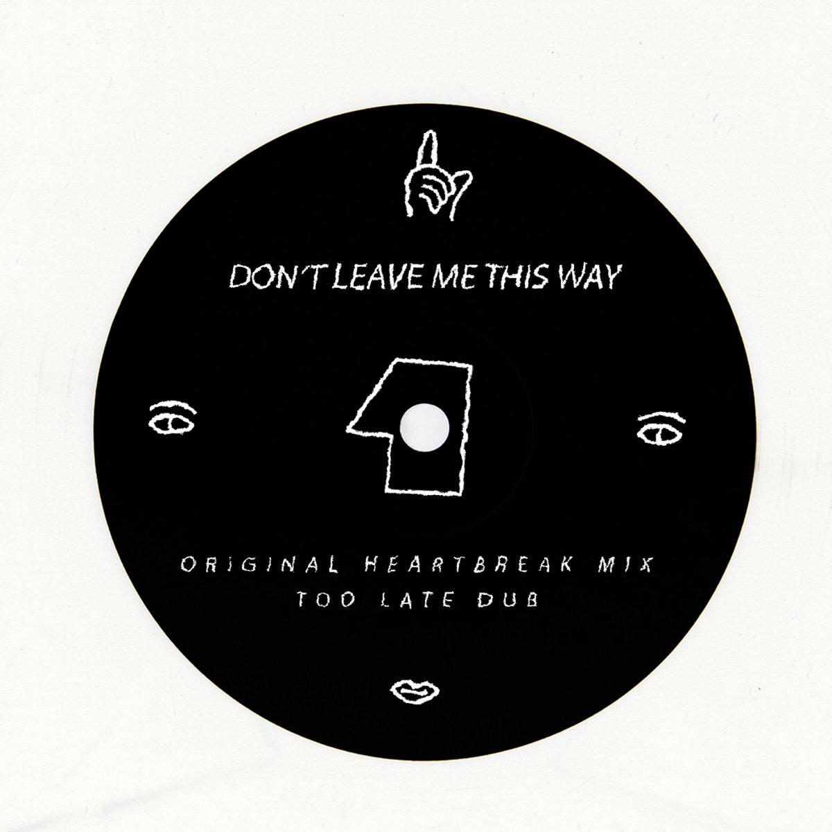 Dont Leave Me This Way Ep Hush Hush