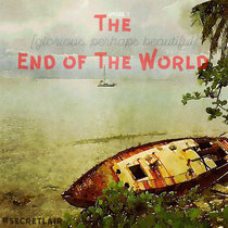 3. The [glorious, perhaps beautiful] End of The World cover art