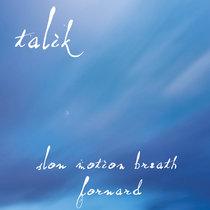 Talik - Slow Motion Breath Forward cover art