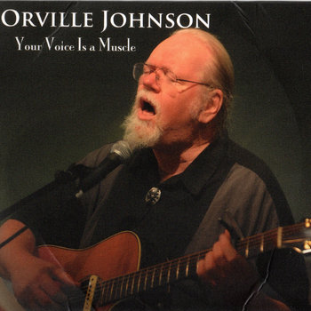 Your Voice Is A Muscle by Orville Johnson