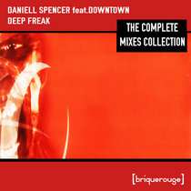 [BR016] : Daniell Spencer featuring Downtown - Deep Freak (in me) including remixes by Aruba, Llorca, Fries & Bridges, David Duriez [2019 Remastered] cover art