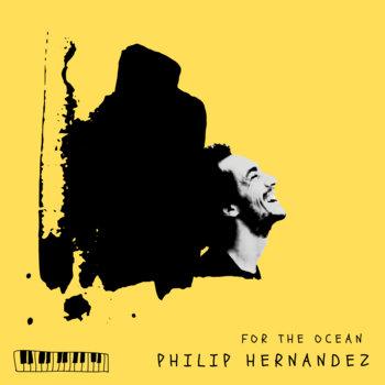 For the Ocean by Philip Hernandez