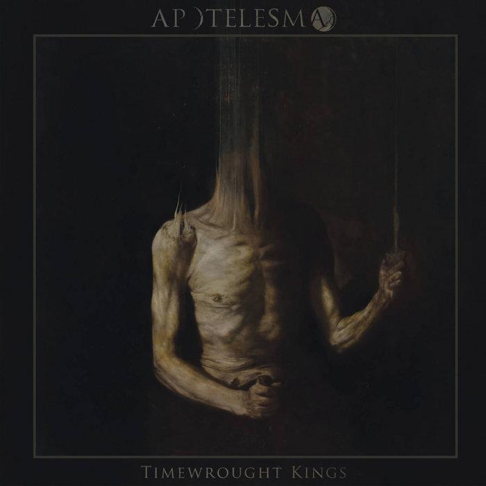 Дебютный альбом APOTELESMA - Timewrought Kings (2017)