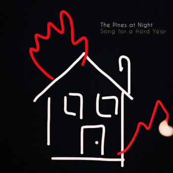 Song for a Hard Year (Maxi-Single) by The Pines at Night