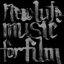 NEW LUTE MUSIC FOR FILM by JOZEF VAN WISSEM