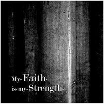 My Faith Is My Strength cover art