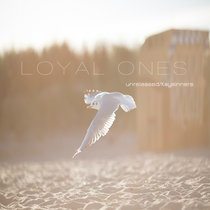 Loyal Ones (Unreleased) cover art