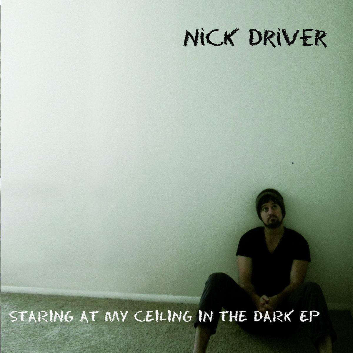 Staring At My Ceiling In The Dark EP. By Nick Driver