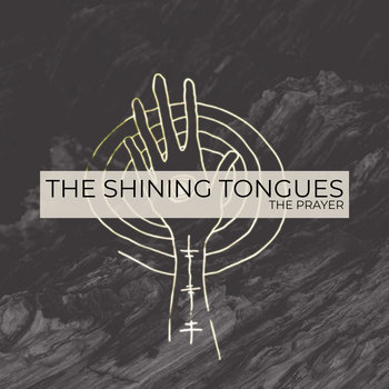 The Prayer - EP by The Shining Tongues