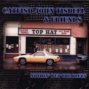 Nothin' But The Blues by Catfish John Tisdell