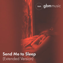 Send Me to Sleep (A Song to Fall Asleep To) Extended Version cover art