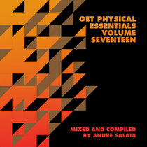 Get Physical Presents: Essentials Vol. 17 - Mixed & Compiled by Andre Salata cover art