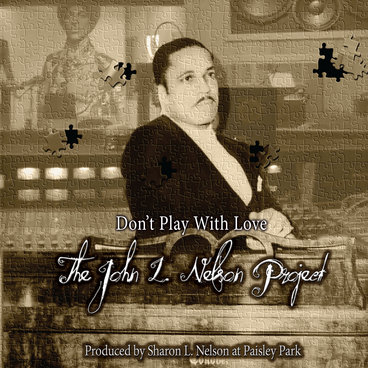 Don't Play With Love - The John L. Nelson Project main photo