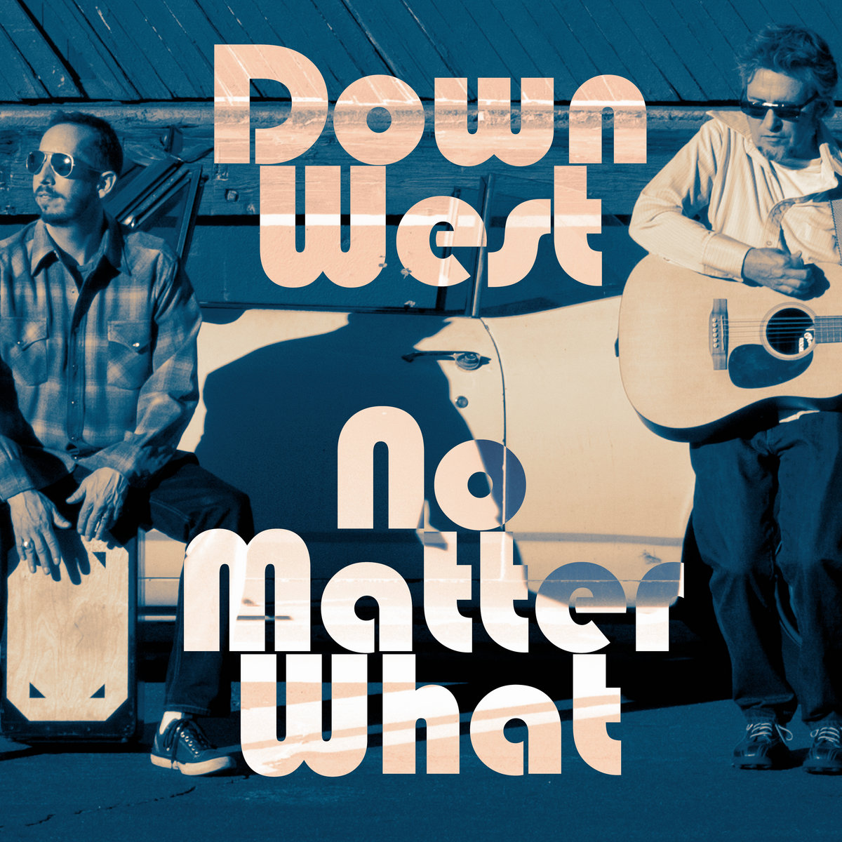 No Matter What by Down West
